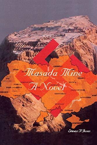Masada Mine By Steven R Jones