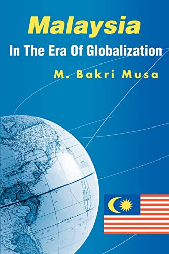 Malaysia In The Era Of Globalization By Bakri Musa