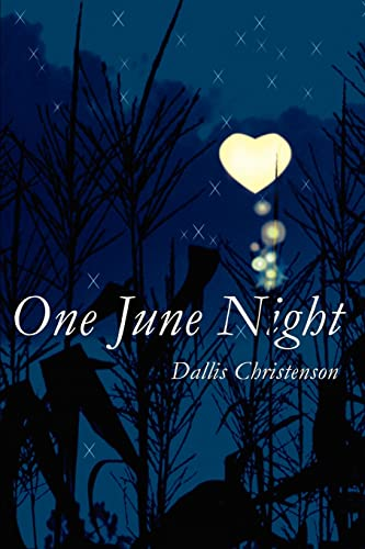 One June Night By Dallis J Christenson