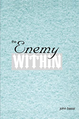 The Enemy Within By John C Bassi
