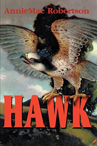 Hawk By AnnieMae Robertson