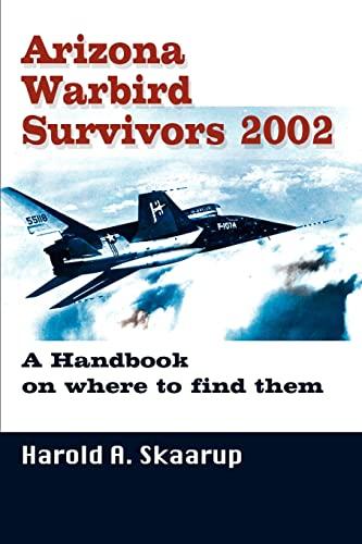 Arizona Warbird Survivors 2002 By Harold a Skaarup