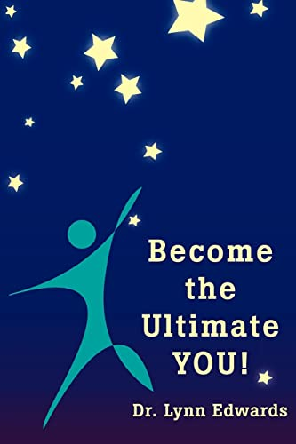 Become the Ultimate YOU! By Dr Lynn Edwards, Dr