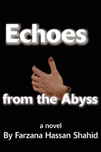 Echoes from the Abyss By Farzana H Shahid