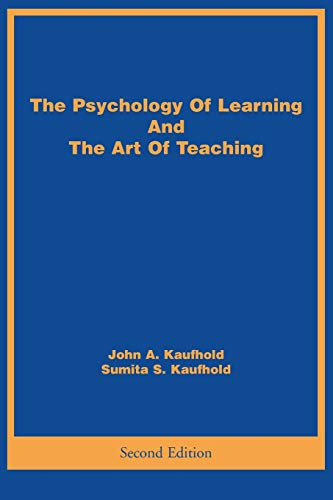 The Psychology Of Learning And The Art Of Teaching By John A Kaufhold