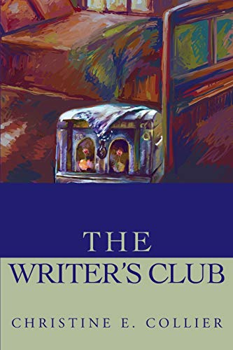 The Writer's Club By Christine E Collier