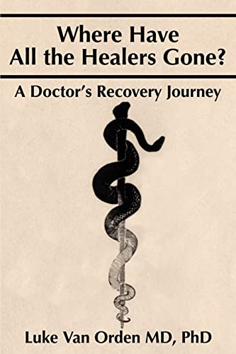 Where Have All the Healers Gone? By Luke Van Orden, MD