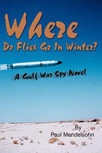 Where Do Flies Go in Winter? By Paul Mendelsohn