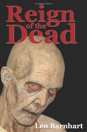 Reign of the Dead By Len Barnhart