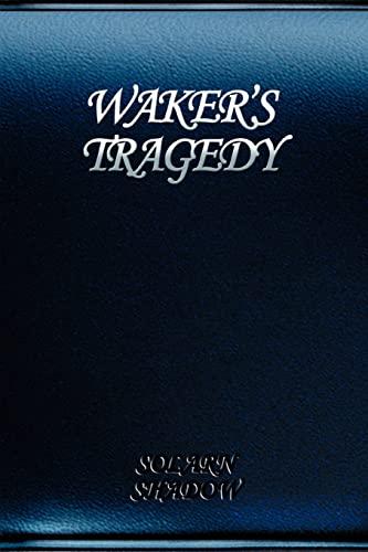 Waker's Tragedy By Solarn Shadow
