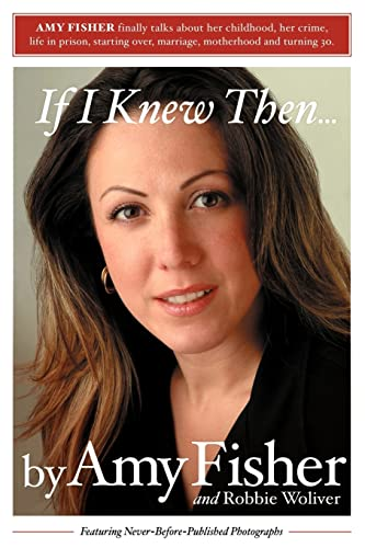 If I Knew Then By Amy Fisher