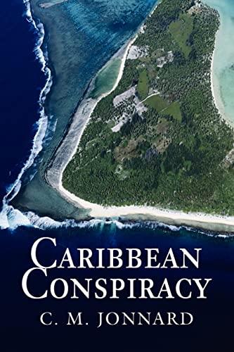 Caribbean Conspiracy By C M Jonnard