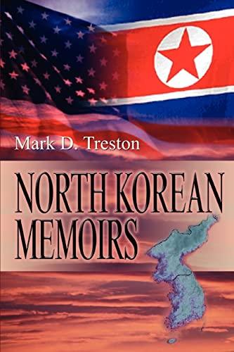 North Korean Memoirs By Mark D Treston