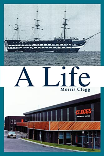 A Life By Morris Clegg