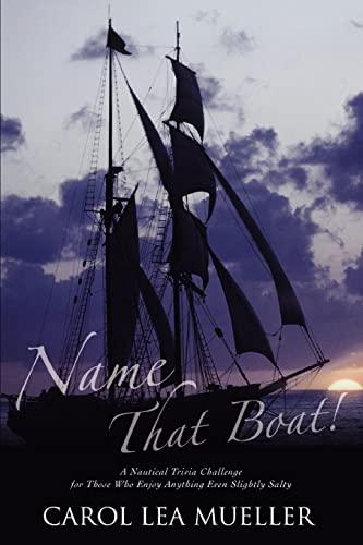 Name That Boat! By Carol Lea Mueller