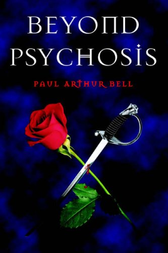 Beyond Psychosis By Paul Arthur Bell