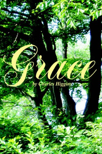 Grace By Charles Higgins (Professor of Radiology University of California at San Francisco)