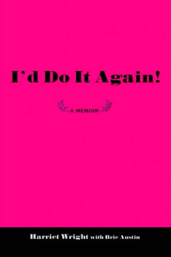 I'd Do It Again! By With Brie Austin