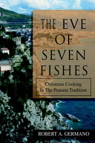 The Eve of Seven Fishes By Robert A Germano