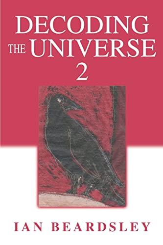 Decoding The Universe 2 By Ian Beardsley
