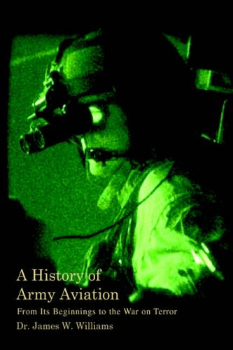 A History of Army Aviation By James W Jr Williams