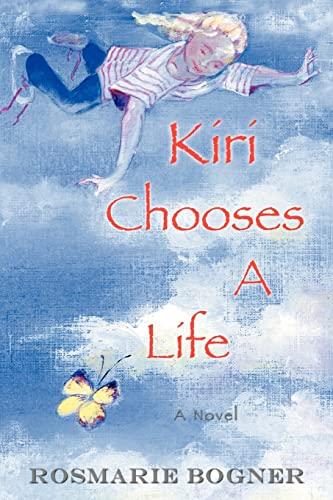 Kiri Chooses a Life By Rosmarie Bogner