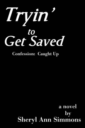Tryin' to Get Saved By Sheryl Ann Simmons