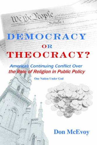 DEMOCRACY or THEOCRACY? By Don McEvoy