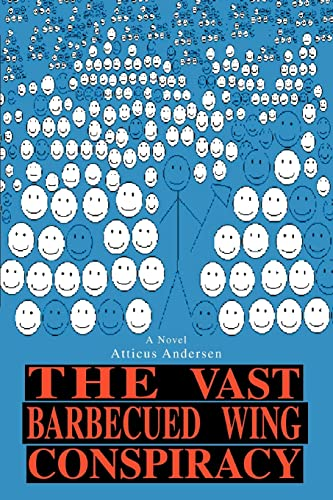 The Vast Barbecued Wing Conspiracy By Atticus Andersen