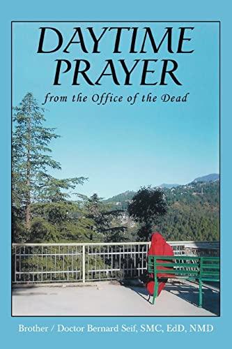 Daytime Prayer By BrotherDoctor Bernard Seif Smc Edd Nmd