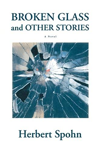 Broken Glass and Other Stories By Herbert Spohn (Technische Universitat Munchen)