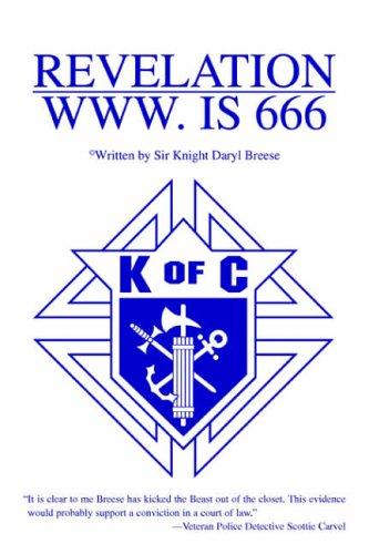 Revelation WWW. Is 666 By Knight Daryl Breese, Sir