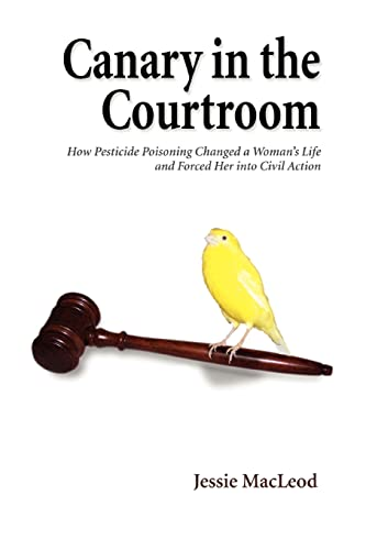 Canary in the Courtroom By Jessie MacLeod