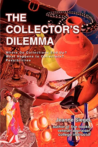 The Collector's Dilemma By Jeanne Siegel