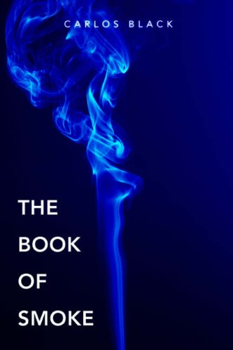 The Book of Smoke By Carlos Black