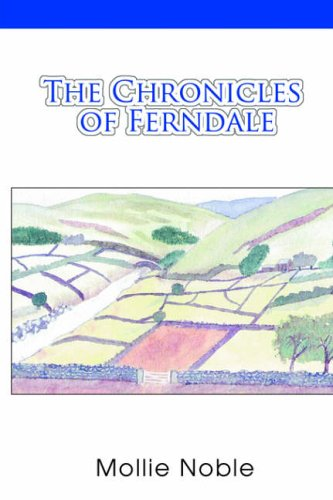 The Chronicles of Ferndale By Mollie Noble