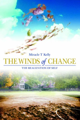 The Winds of Change By Miracle T Kelly