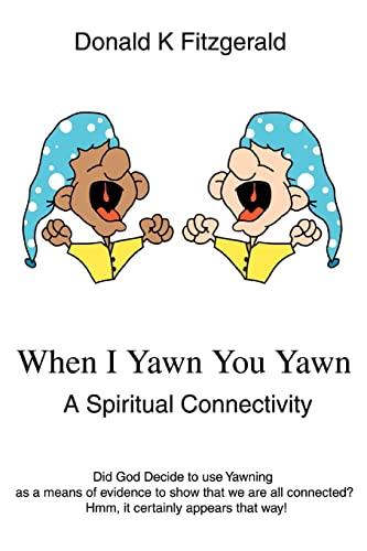 When I Yawn You Yawn By Donald K Fitzgerald