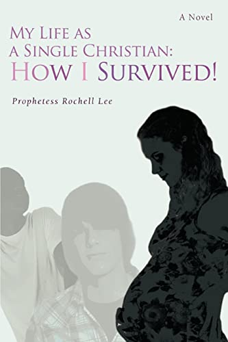 My Life as a Single Christian By Prophetess Rochell Lee