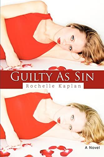 Guilty As Sin By Rochelle Kaplan