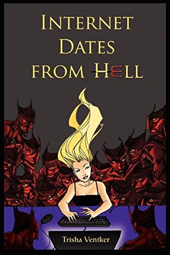 Internet Dates From Hell By Trisha Ventker