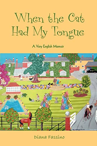 When the Cat Had My Tongue By Diana Fassino