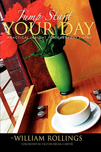 Jump Start Your Day By William Rollings