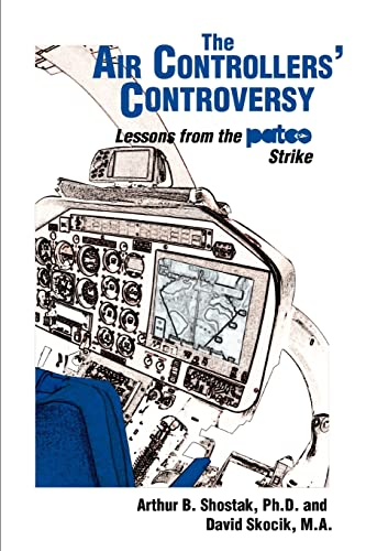 The Air Controllers' Controversy By Arthur Shostak
