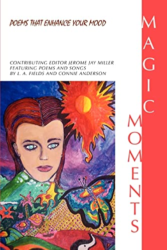 Magic Moments By Jerome Jay Miller