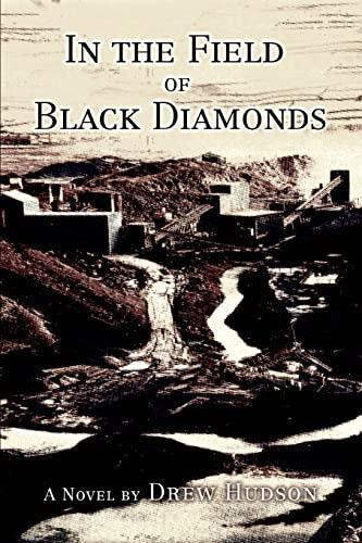 In the Field of Black Diamonds By Drew Hudson