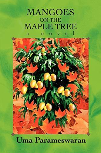 Mangoes on the Maple Tree By Uma Parameswaran
