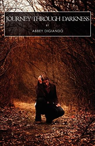 Journey Through Darkness By Abbey Digiando