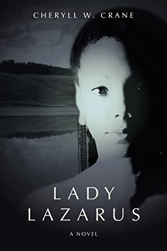 Lady Lazarus By Cheryll W Crane