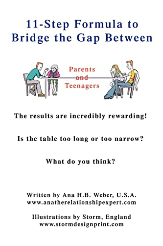 11-Step Formula to Bridge the Gap Between Parents and Teenagers By Ana H B Weber